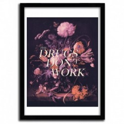 Affiche THE DRUGS DON'T WORK par HANS EISKONEN