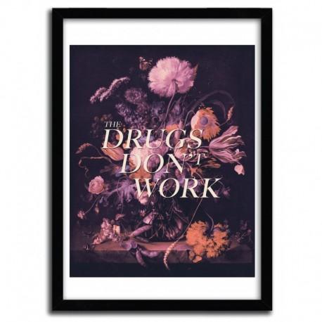 Affiche THE DRUGS DON'T WORK par HANS EISKONEN