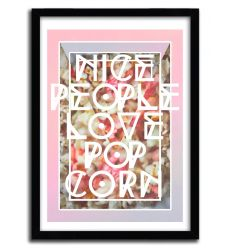 Affiche nice people love pop corn by DANNY IVAN