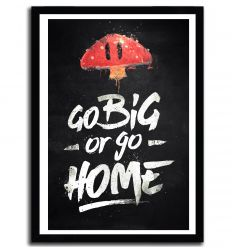 Affiche go big or go home par Barrett Biggers