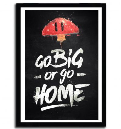 Affiche go big or go home par Barrett Biggers