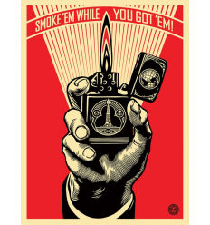Print SMOKE 'EM WHILE YOU GOT 'EM by SHEPARD FAIREY alias OBEY