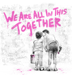 Print We Are All In This Together Pink by Mr Brainwash