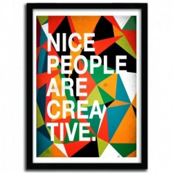 Affiche NICE PEOPLE ARE CREATIVE by DANNY IVAN